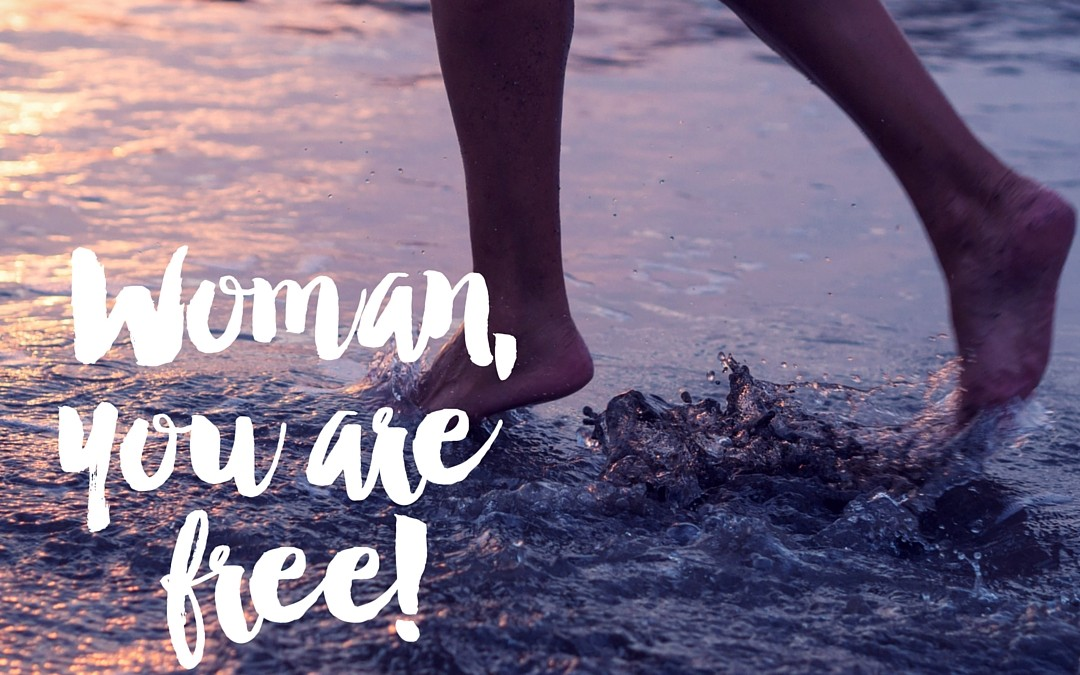 Woman, You Are Free!