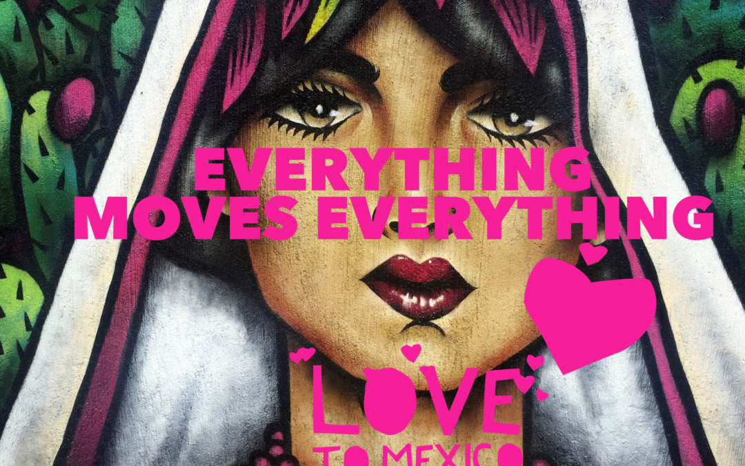 EVERYTHING MOVES EVERYTHING  [Love to Mexico & Puerto Rico]