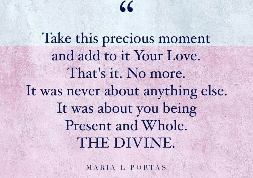 Take this precious moment and add to it Your Love.